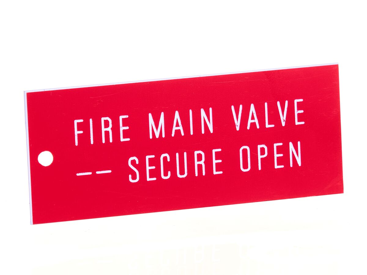 Fire Main Valve Secure Open Sign